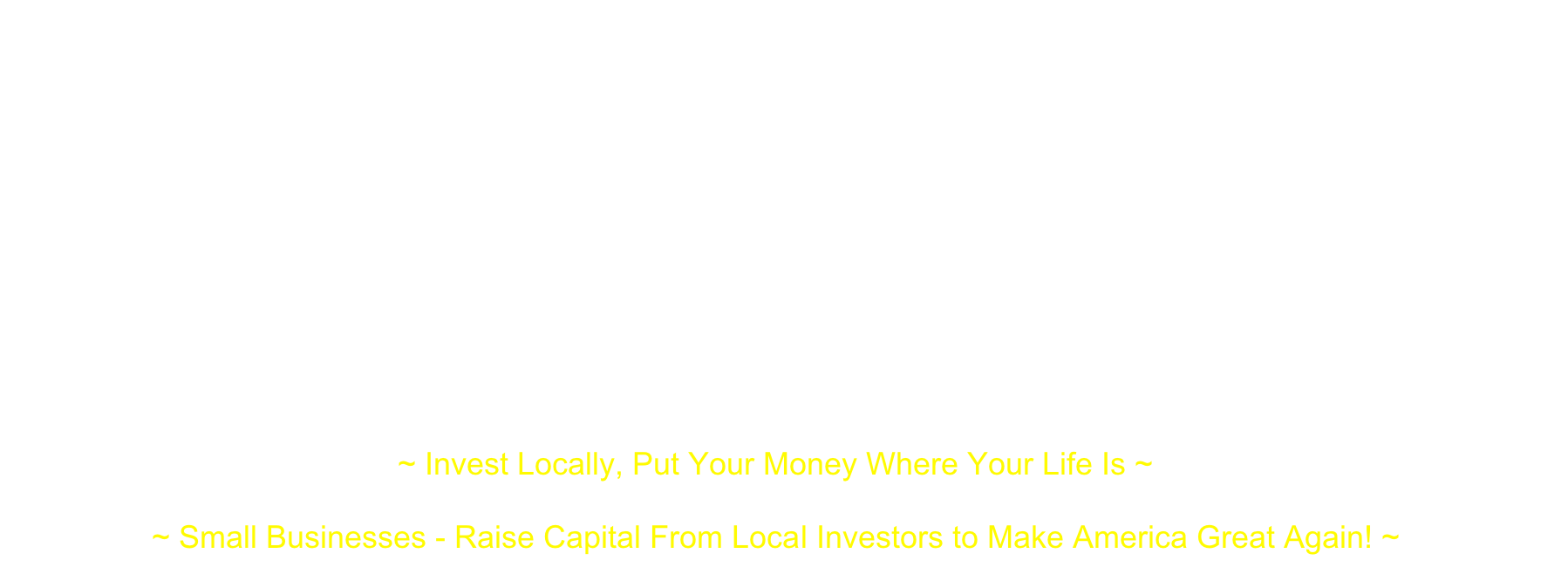 "Turned off by what they see as the failures of traditional finance, a new breed of investor is turning to small investment clubs and networks through which they can make loans, equity investments or a little of both in ""Local"" (city, town, county or a defined primary statistical area) nearby businesses…This is a way for both sophisticated and small (non-accredited) investors to put their money in Main Street businesses and help them grow ~ ""The Local Small Business Investing Revolution"" - www.cnbc.com/2016/02/16/reaping-profits-in-the-local-investing-revolution-in-us.html  